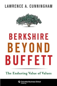Berkshire Beyond Buffett : The Enduring Value of Values, Paperback / softback Book