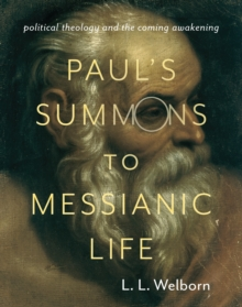 Paul's Summons to Messianic Life : Political Theology and the Coming Awakening, Paperback / softback Book
