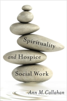 Spirituality and Hospice Social Work, Paperback Book
