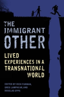 The Immigrant Other : Lived Experiences in a Transnational World, Hardback Book