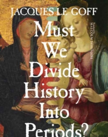 Must We Divide History into Periods?, Paperback Book