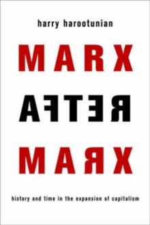 Marx After Marx : History and Time in the Expansion of Capitalism, Paperback / softback Book