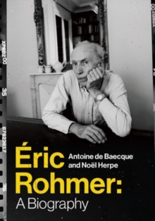 Eric Rohmer : A Biography, Hardback Book