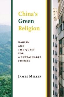 China's Green Religion : Daoism and the Quest for a Sustainable Future, Hardback Book