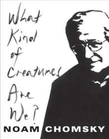 What Kind of Creatures are We?, Hardback Book