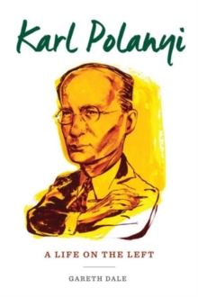 Karl Polanyi : A Life on the Left, Hardback Book