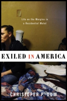 Exiled in America : Life on the Margins in a Residential Motel, Hardback Book