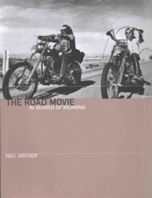The Road Movie : In Search of Meaning, Paperback / softback Book