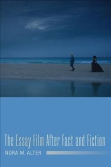 The Essay Film After Fact and Fiction, Paperback / softback Book