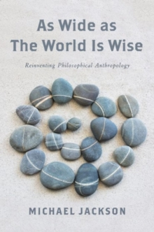 As Wide as the World Is Wise : Reinventing Philosophical Anthropology, Hardback Book