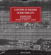 A History of Housing in New York City, Hardback Book