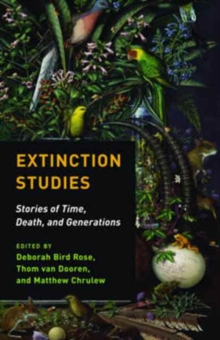 Extinction Studies : Stories of Time, Death, and Generations, Paperback Book