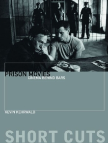 Prison Movies : Cinema Behind Bars, Paperback / softback Book