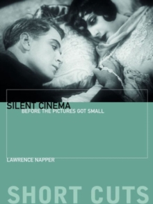 Silent Cinema : Before the Pictures Got Small, Hardback Book