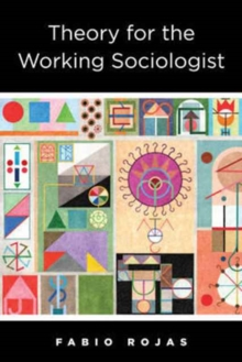 Theory for the Working Sociologist, Paperback Book