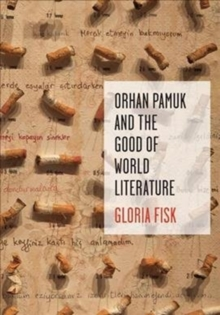 Orhan Pamuk and the Good of World Literature, Hardback Book