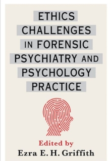 Ethics Challenges in Forensic Psychiatry and Psychology Practice, Hardback Book