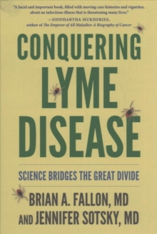 Conquering Lyme Disease : Science Bridges the Great Divide, Hardback Book
