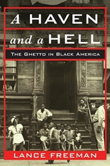 A Haven and a Hell : The Ghetto in Black America, Hardback Book