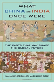 What China and India Once Were : The Pasts That May Shape the Global Future, Paperback / softback Book