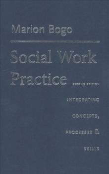 Social Work Practice : Integrating Concepts, Processes, and Skills, Hardback Book
