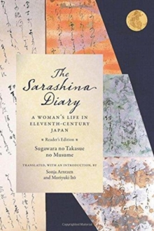 The Sarashina Diary : A Woman's Life in Eleventh-Century Japan (Reader's Edition), Paperback / softback Book