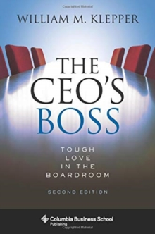 The CEO's Boss : Tough Love in the Boardroom, Hardback Book