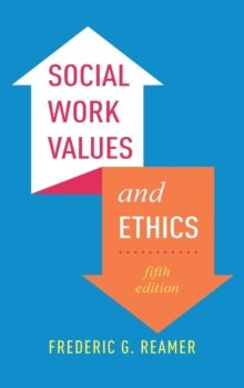 Social Work Values and Ethics, Hardback Book