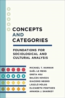 Concepts and Categories : Foundations for Sociological and Cultural Analysis, Hardback Book