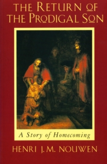 The Return of the Prodigal Son : A Story of Homecoming, Paperback / softback Book
