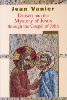 Drawn into the Mystery of Jesus Through the Gospel of John, Paperback Book
