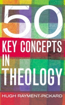 50 Key Concepts in Theology, Paperback Book