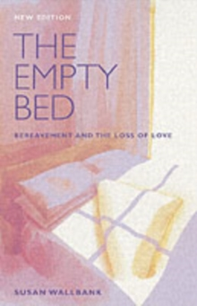 The Empty Bed : Bereavement and the Loss of Love, Hardback Book