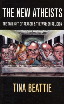 The New Atheists : The Twilight of Reason and the War on Religion, Paperback Book