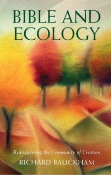Bible and Ecology : Rediscovering the Community of Creation, Paperback / softback Book