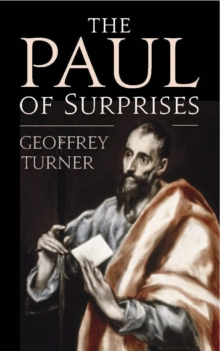 The Paul of Surprises : His Vision of the Christian Life, Paperback Book