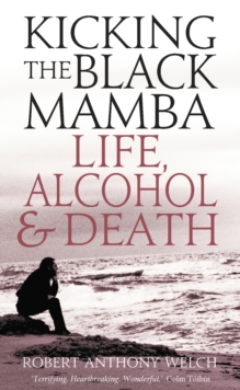 Kicking the Black Mamba : Life, Alcohol and Death, Paperback / softback Book