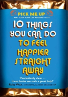 10 Things You Can Do to Feel Happier Straight Away, Paperback Book