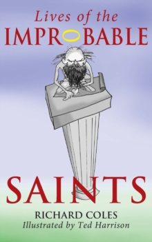 Lives of the Improbable Saints, Paperback Book