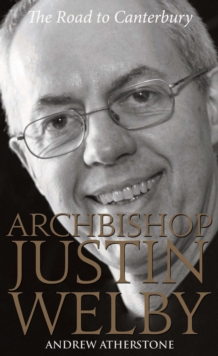Archbishop Justin Welby : The Road to Canterbury, Paperback Book