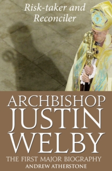 Archbishop Justin Welby: Risk-taker and Reconciler, Hardback Book