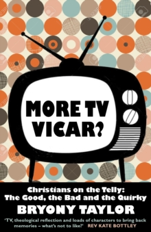 More TV Vicar? : Christians on the Telly: The Good, the Bad and the Quirky, Paperback Book