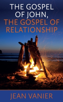 The Gospel of John, the Gospel of Relationship, Paperback Book