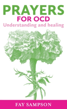 Prayers for OCD : Understanding and healing, Paperback Book