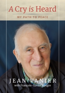 A Cry Is Heard : My path to peace, Paperback / softback Book