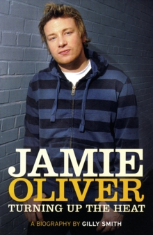 The Jamie Oliver Effect : The Man. The Food. The Revolution, Paperback / softback Book