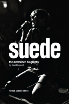 Suede : The Authorised Biography, Hardback Book