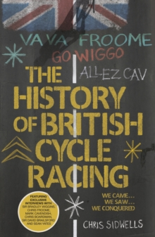 The History of British Cycle Racing, Paperback / softback Book