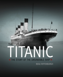 Titanic: the Story of the Unsinkable Ship, Hardback Book