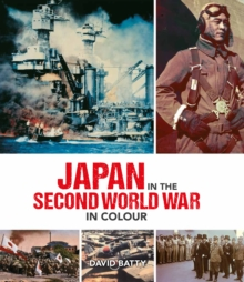Japan in the Second World War in Colour, Hardback Book